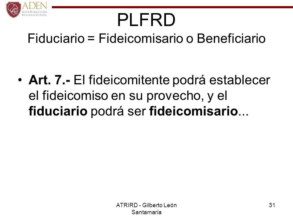 PLFRD Fiduciario = Fideicomisario o Beneficiario