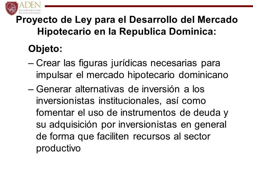 Proyecto de Ley para el Desarrollo del Mercado Hipotecario en la Republica Dominica: