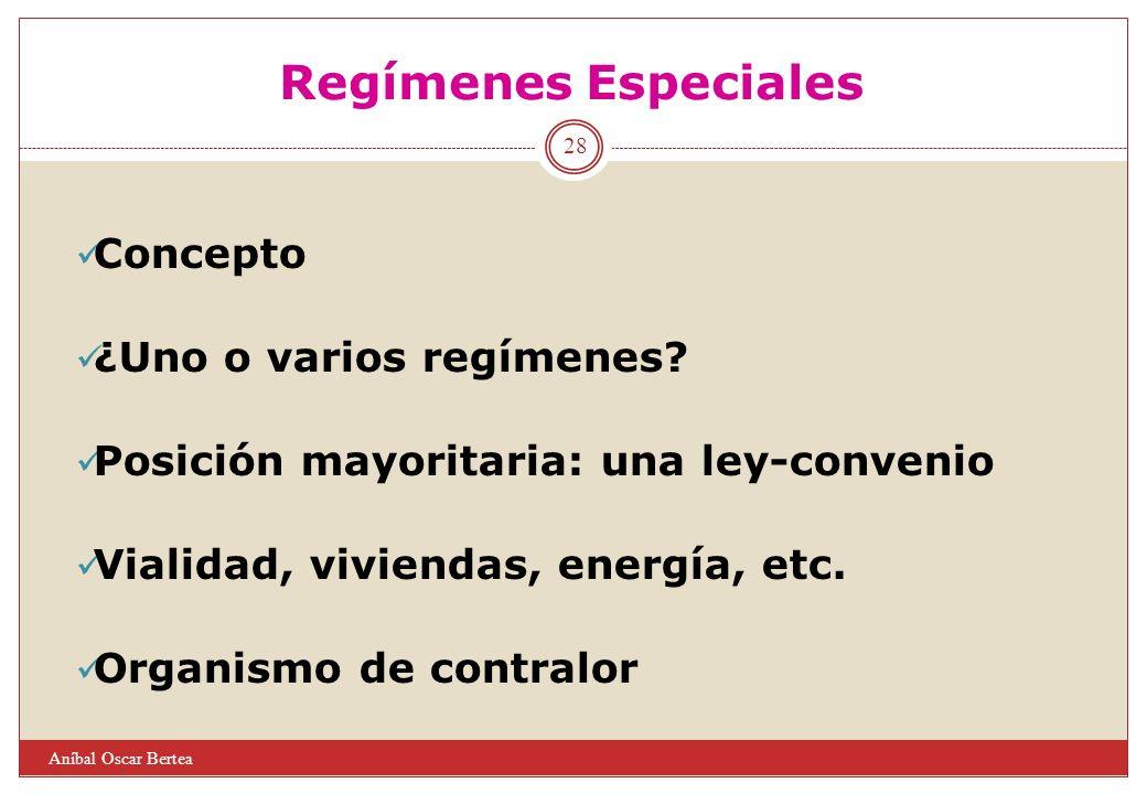 Regímenes Especiales Concepto ¿Uno o varios regímenes