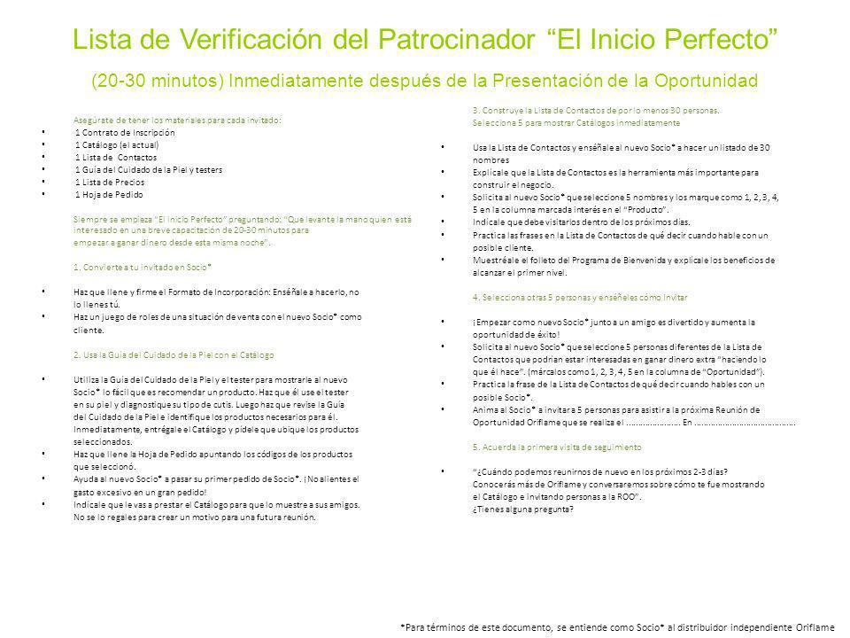 Lista de Verificación del Patrocinador El Inicio Perfecto (20-30 minutos) Inmediatamente después de la Presentación de la Oportunidad