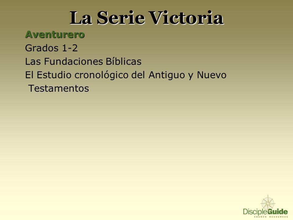 La Serie VictoriaAventurero Grados 1-2 Las Fundaciones Bíblicas El Estudio cronológico del Antiguo y Nuevo Testamentos
