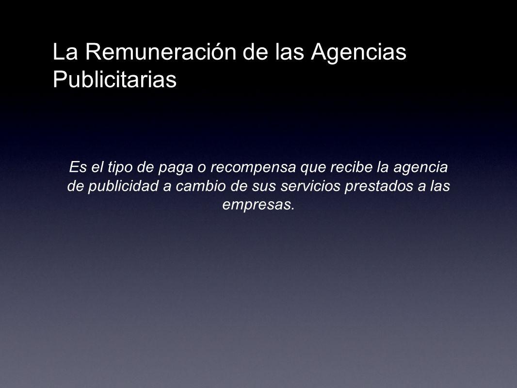 La Remuneración de las Agencias Publicitarias