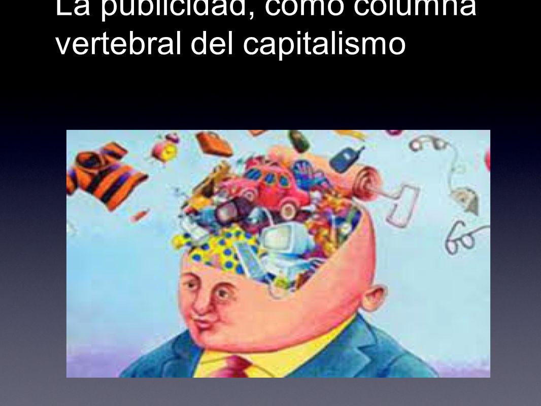 La publicidad, como columna vertebral del capitalismo