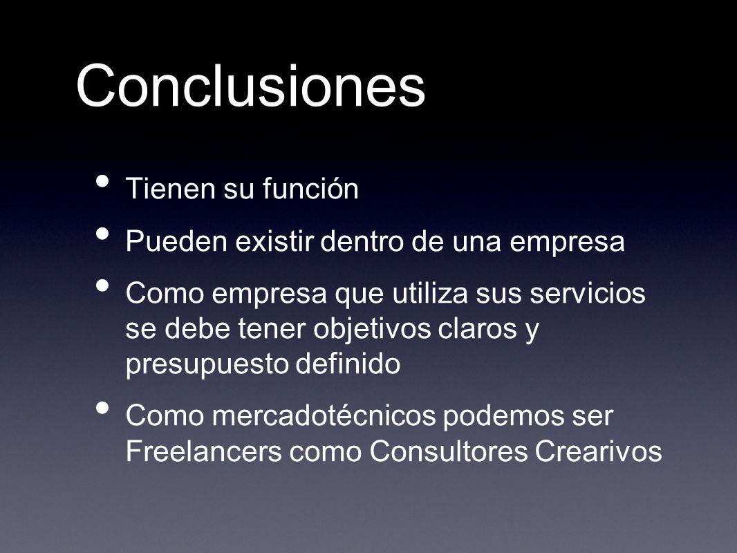 Conclusiones Tienen su función Pueden existir dentro de una empresa