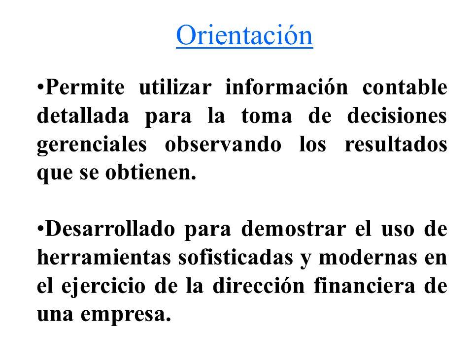 OrientaciónPermite utilizar información contable detallada para la toma de decisiones gerenciales observando los resultados que se obtienen.