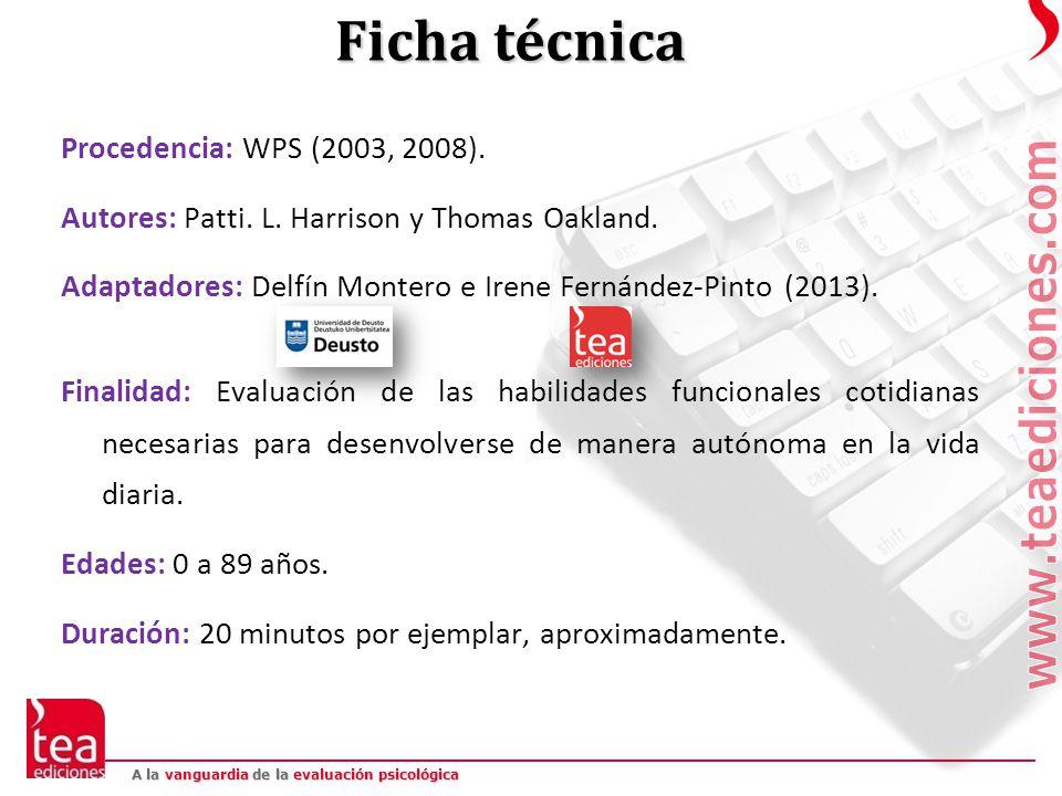 Ficha técnica Procedencia: WPS (2003, 2008).