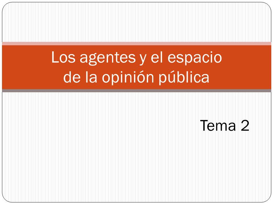 Los agentes y el espacio de la opinión pública