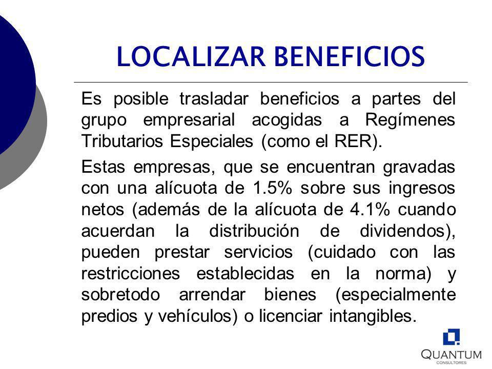 LOCALIZAR BENEFICIOS Es posible trasladar beneficios a partes del grupo empresarial acogidas a Regímenes Tributarios Especiales (como el RER).