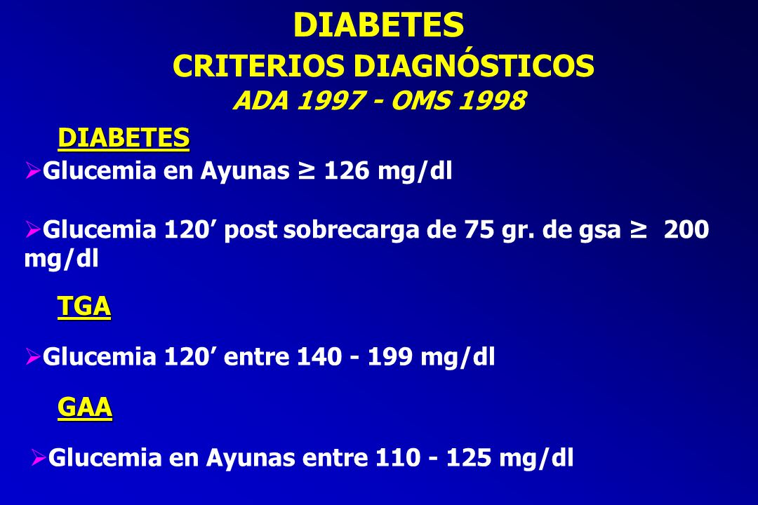 DIABETES CRITERIOS DIAGNÓSTICOS ADA OMS 1998