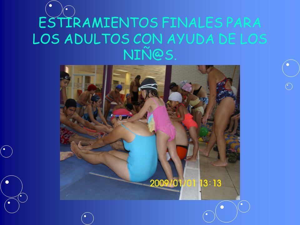 ESTIRAMIENTOS FINALES PARA LOS ADULTOS CON AYUDA DE LOS NIÑ@S.