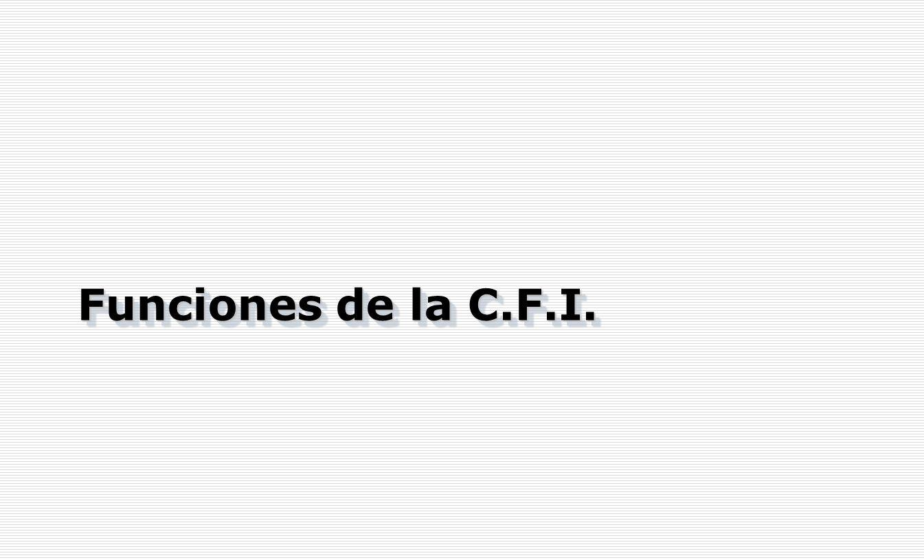 Funciones de la C.F.I.