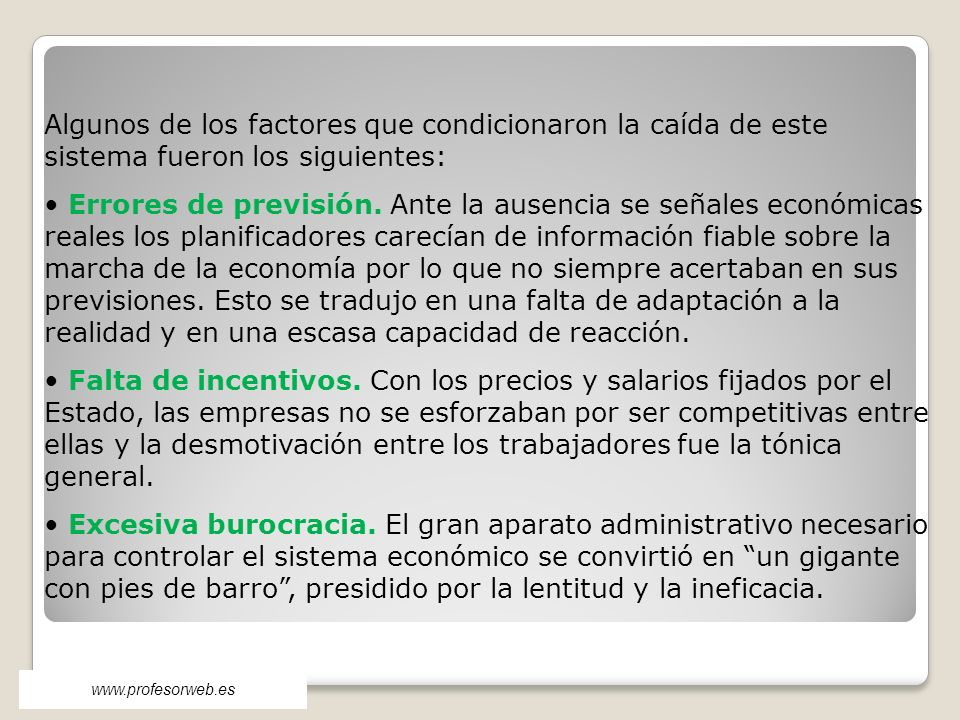 Algunos de los factores que condicionaron la caída de este sistema fueron los siguientes:
