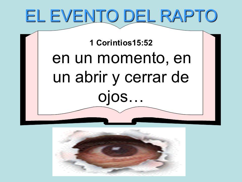 1 Corintios15:52 en un momento, en un abrir y cerrar de ojos…
