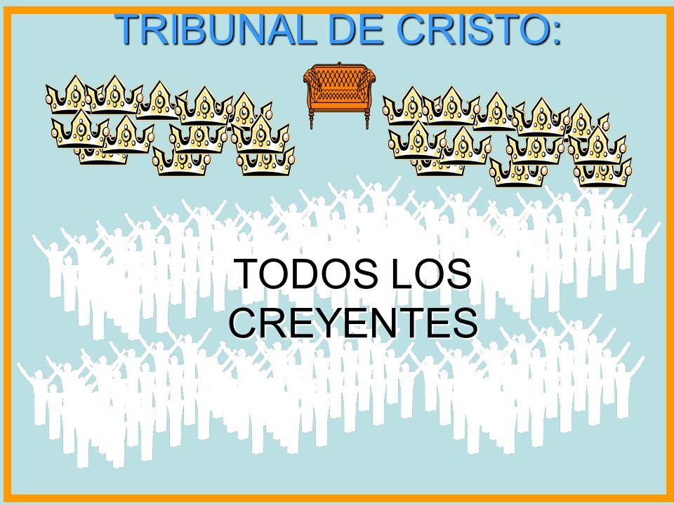 TRIBUNAL DE CRISTO: TODOS LOS CREYENTES