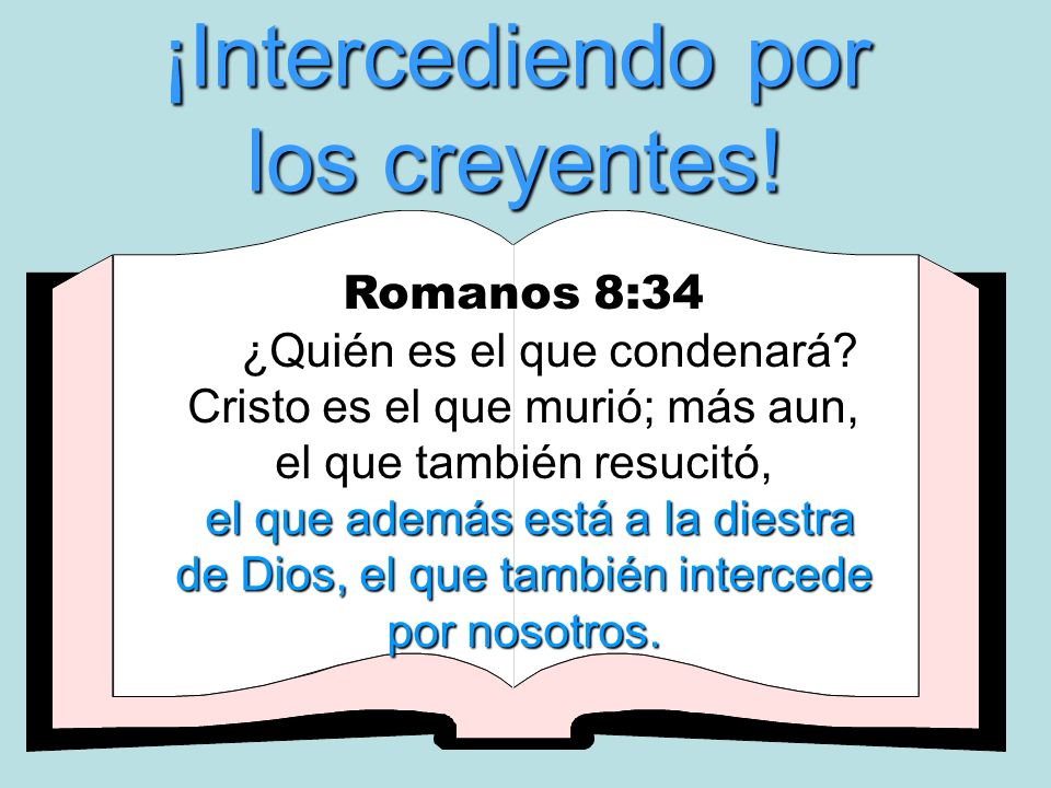 ¡Intercediendo por los creyentes!