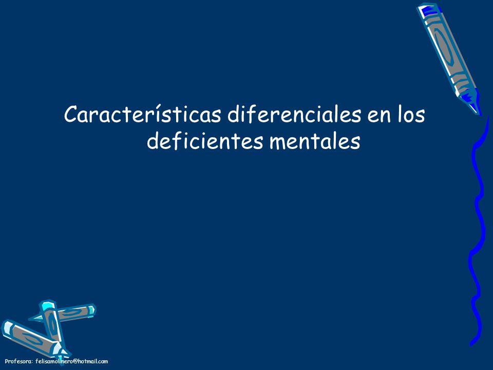 Características diferenciales en los deficientes mentales