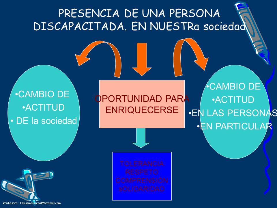 PRESENCIA DE UNA PERSONA DISCAPACITADA. EN NUESTRa sociedad