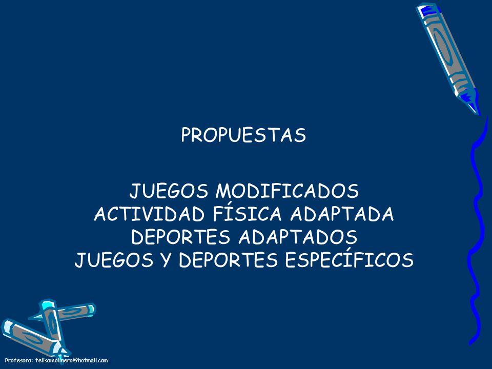 PROPUESTAS JUEGOS MODIFICADOS ACTIVIDAD FÍSICA ADAPTADA DEPORTES ADAPTADOS JUEGOS Y DEPORTES ESPECÍFICOS