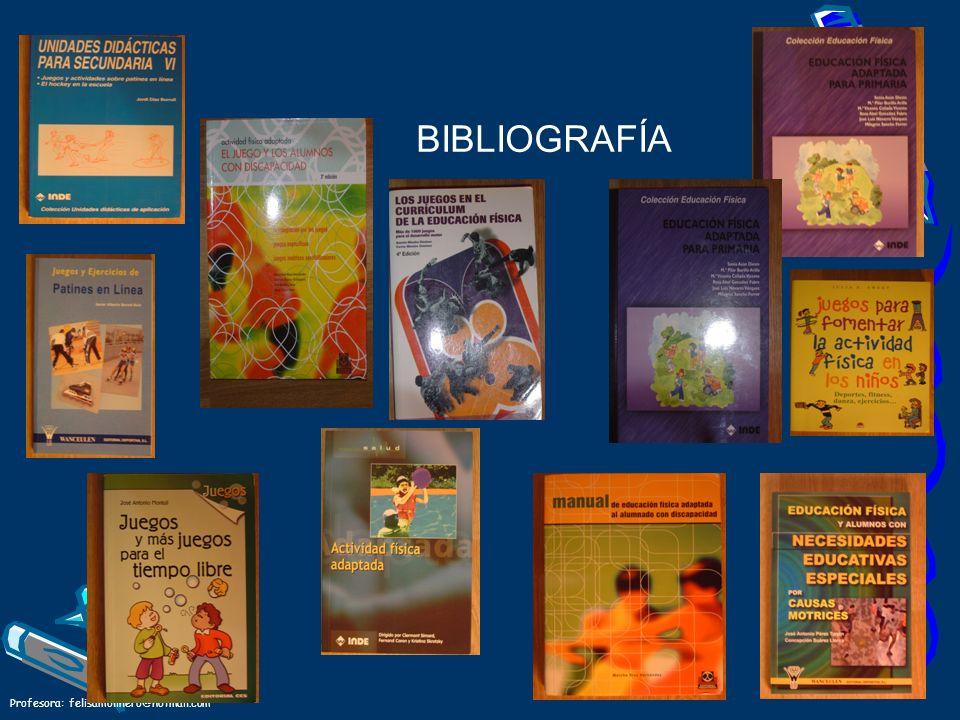 BIBLIOGRAFÍA Profesora: felisamolinero@hotmail.com
