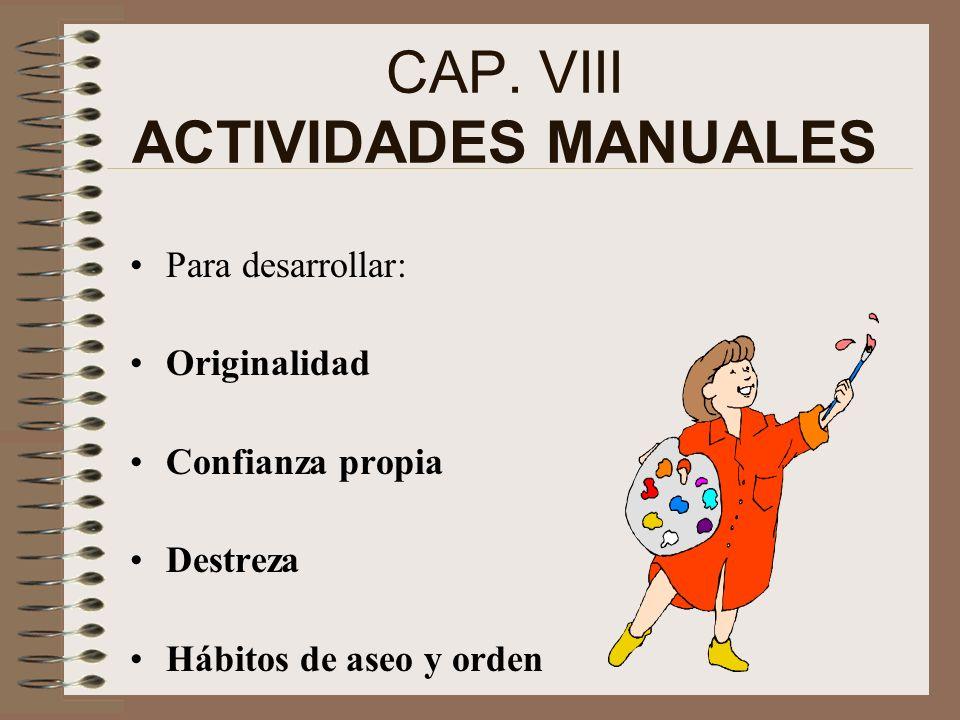CAP. VIII ACTIVIDADES MANUALES