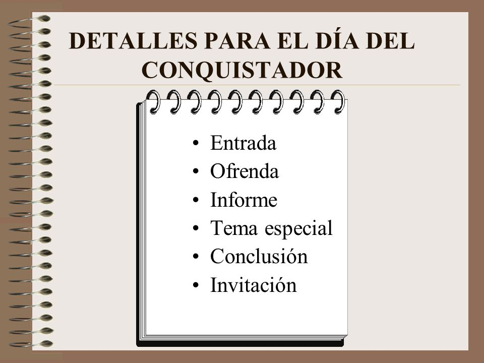 DETALLES PARA EL DÍA DEL CONQUISTADOR