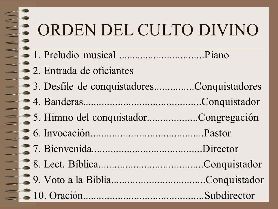 ORDEN DEL CULTO DIVINO 1. Preludio musical ................................Piano. 2. Entrada de oficiantes.