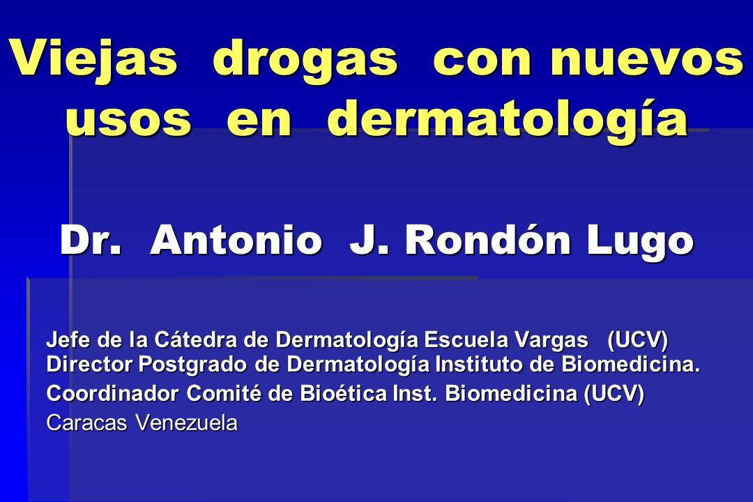 Viejas drogas con nuevos usos en dermatología Dr. Antonio J