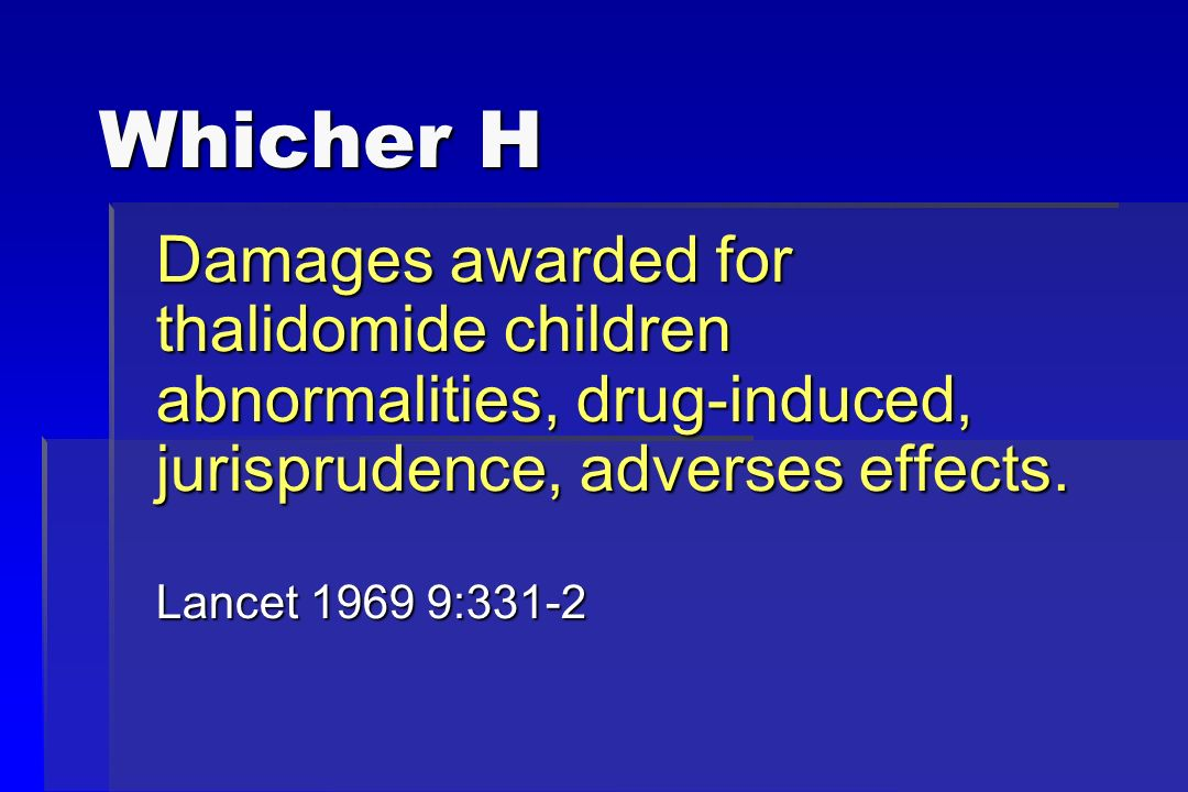 Whicher H Damages awarded for thalidomide children abnormalities, drug-induced, jurisprudence, adverses effects.