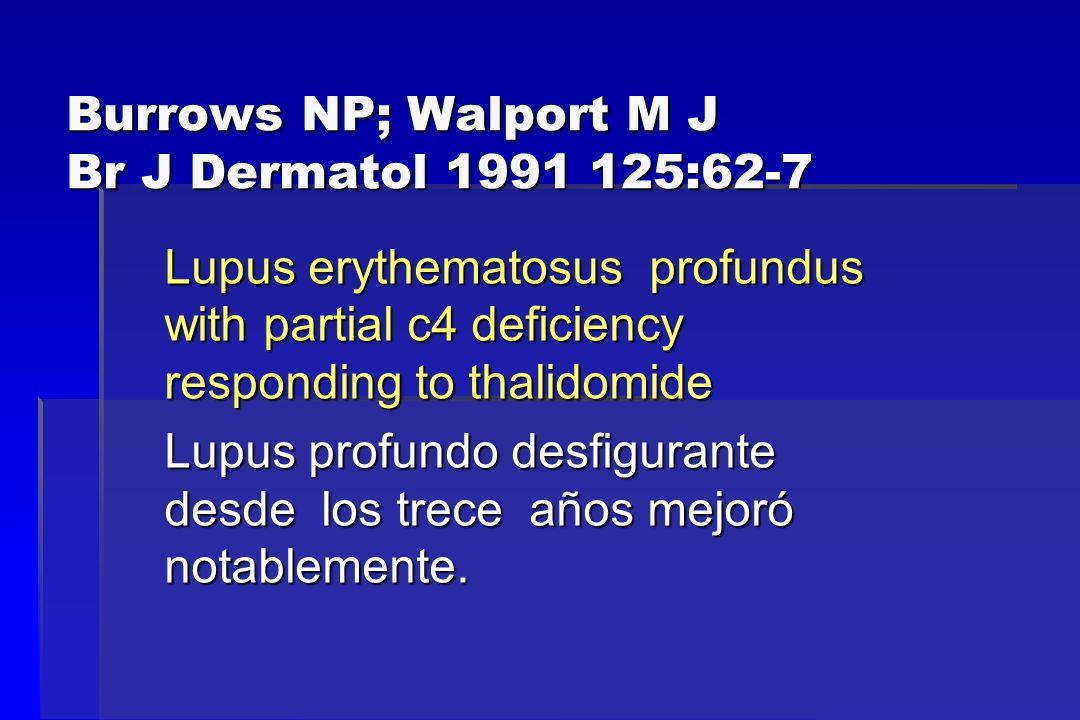 Burrows NP; Walport M J Br J Dermatol 1991 125:62-7