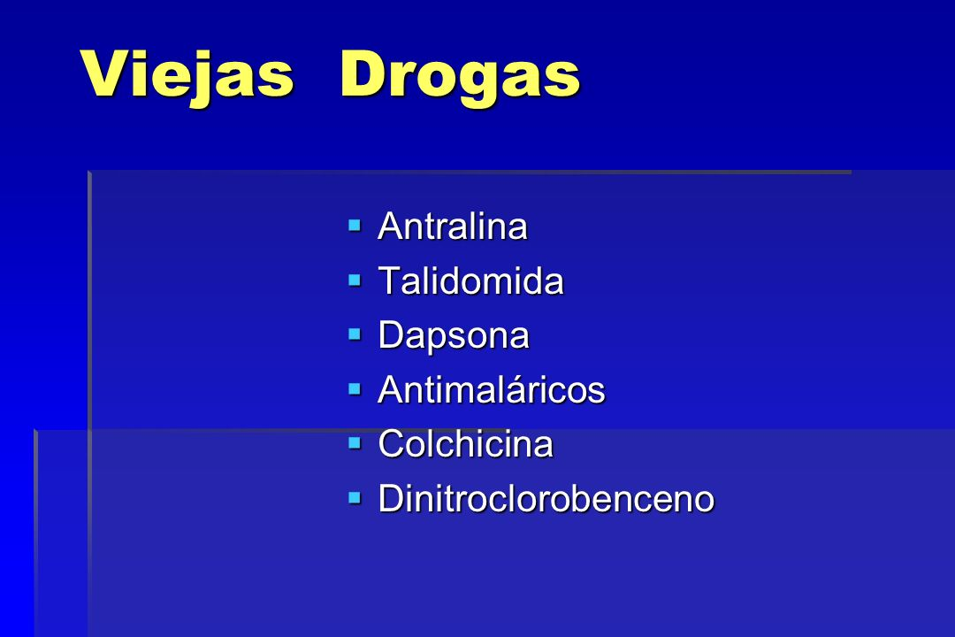 Viejas Drogas Antralina Talidomida Dapsona Antimaláricos Colchicina