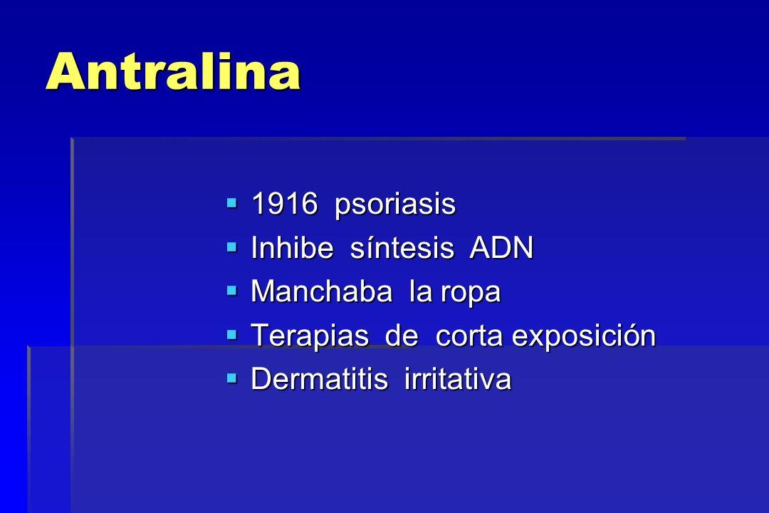 Antralina 1916 psoriasis Inhibe síntesis ADN Manchaba la ropa