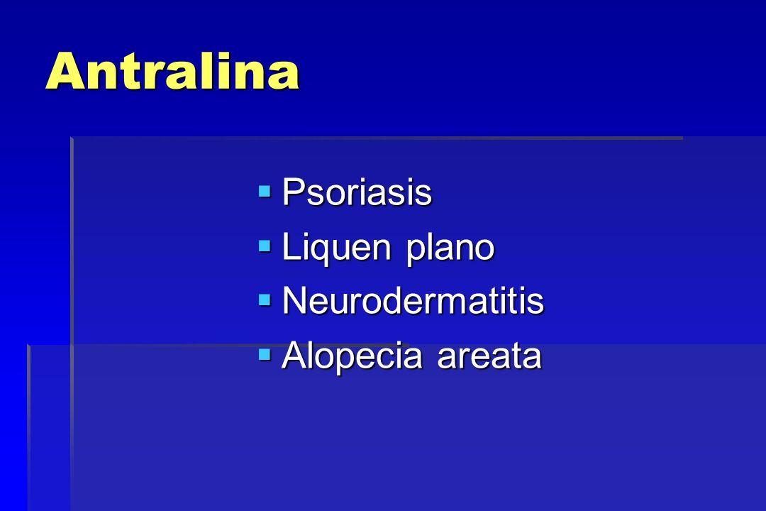 Antralina Psoriasis Liquen plano Neurodermatitis Alopecia areata