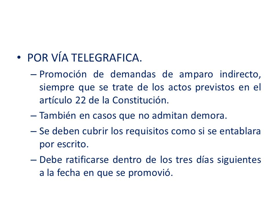 POR VÍA TELEGRAFICA. Promoción de demandas de amparo indirecto, siempre que se trate de los actos previstos en el artículo 22 de la Constitución.