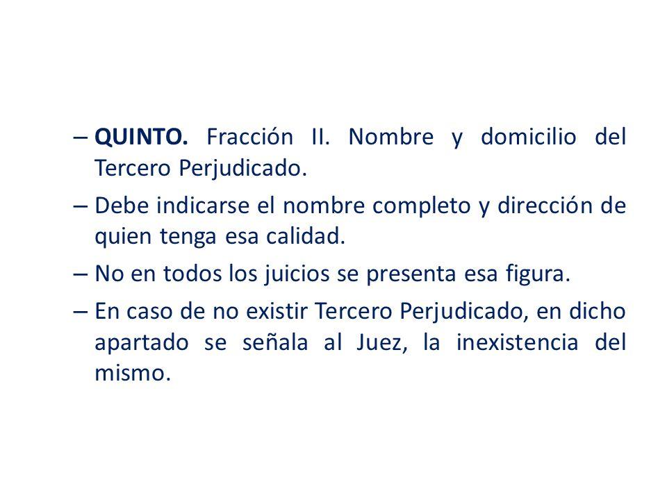 QUINTO. Fracción II. Nombre y domicilio del Tercero Perjudicado.