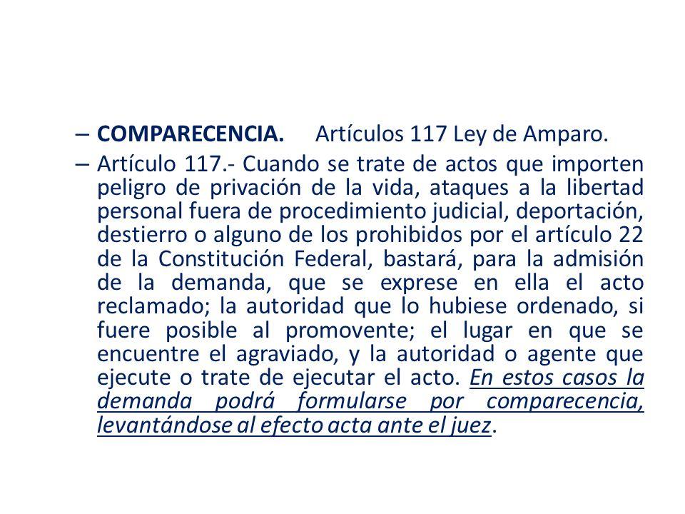 COMPARECENCIA. Artículos 117 Ley de Amparo.