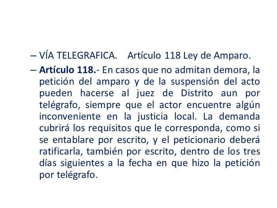 VÍA TELEGRAFICA. Artículo 118 Ley de Amparo.