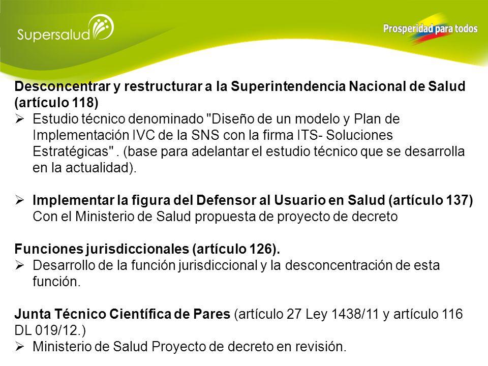 Desconcentrar y restructurar a la Superintendencia Nacional de Salud (artículo 118)