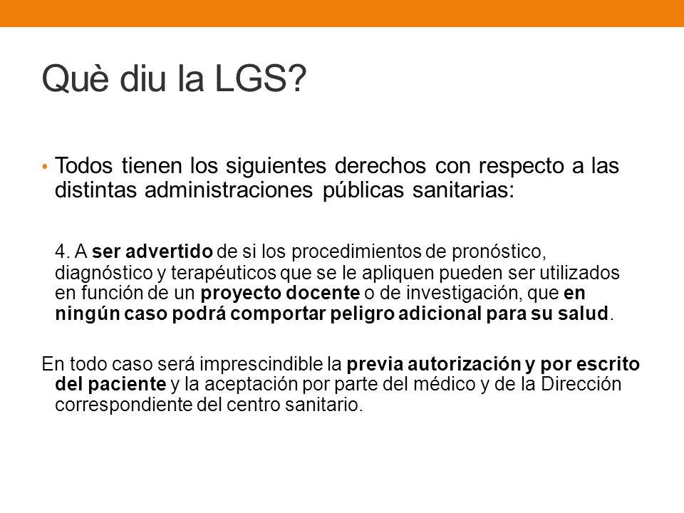 Què diu la LGS Todos tienen los siguientes derechos con respecto a las distintas administraciones públicas sanitarias: