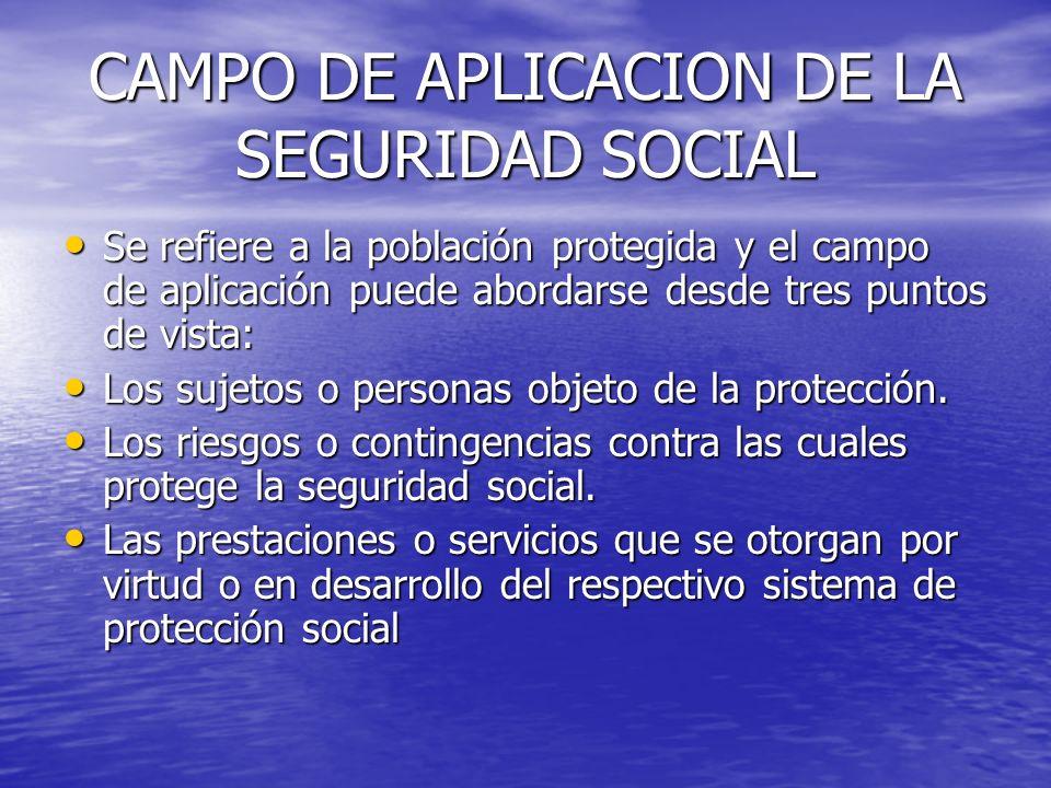 CAMPO DE APLICACION DE LA SEGURIDAD SOCIAL