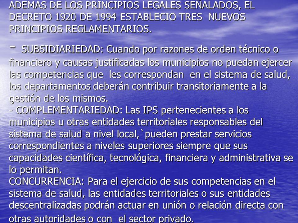 ADEMAS DE LOS PRINCIPIOS LEGALES SEÑALADOS, EL DECRETO 1920 DE 1994 ESTABLECIO TRES NUEVOS PRINCIPIOS REGLAMENTARIOS.