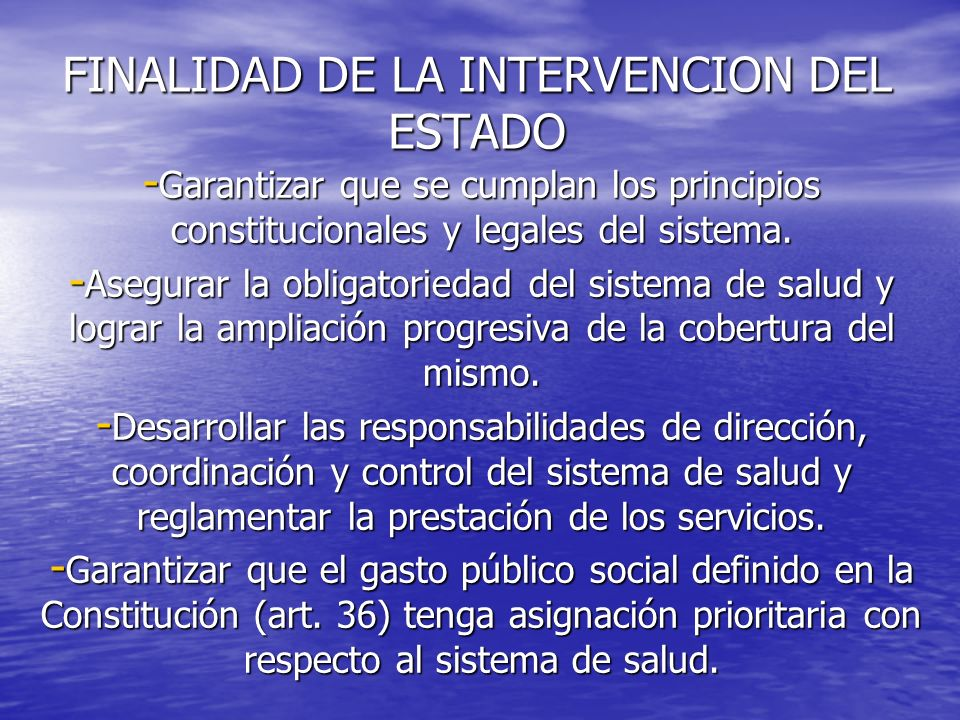 FINALIDAD DE LA INTERVENCION DEL ESTADO