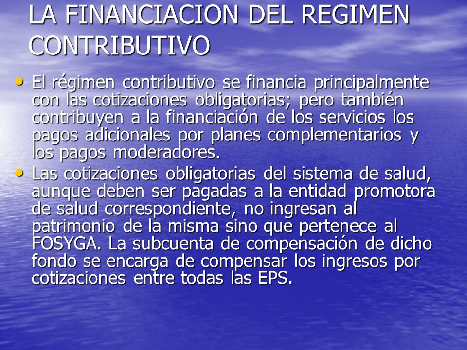 LA FINANCIACION DEL REGIMEN CONTRIBUTIVO