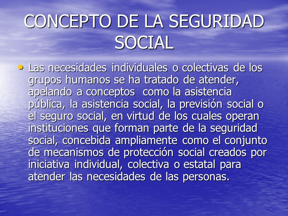 CONCEPTO DE LA SEGURIDAD SOCIAL