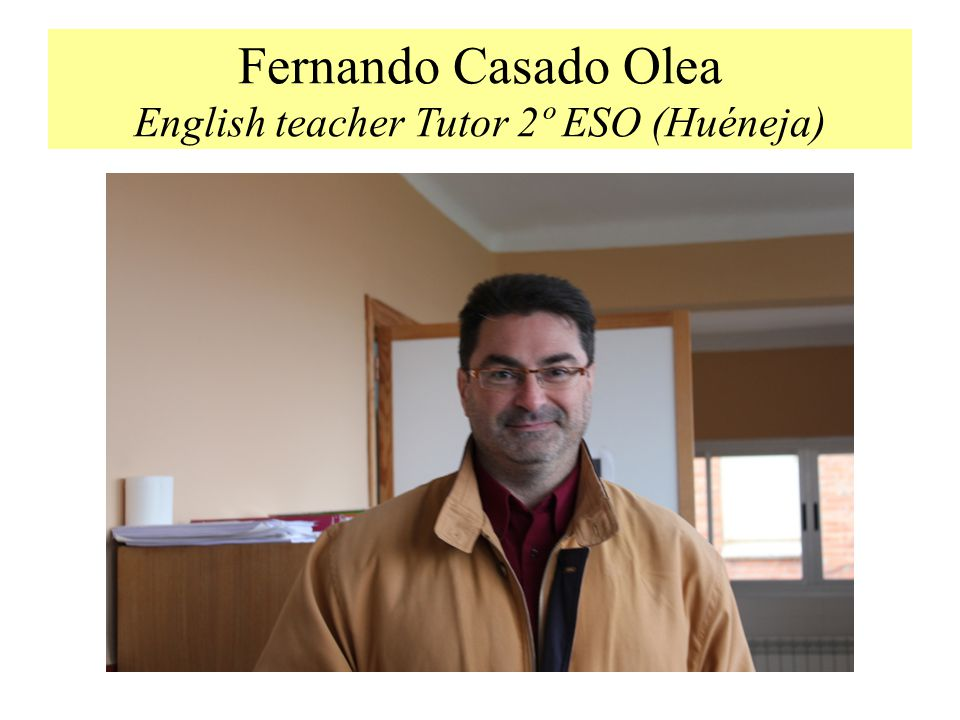 Fernando Casado Olea English teacher Tutor 2º ESO (Huéneja)