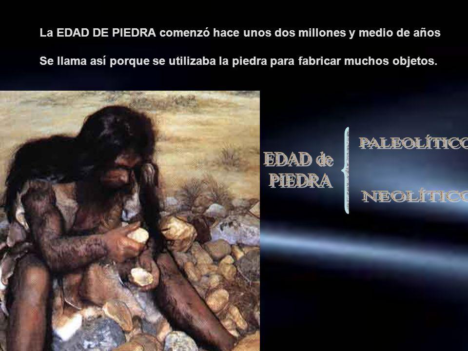 PALEOLÍTICO EDAD de PIEDRA NEOLÍTICO