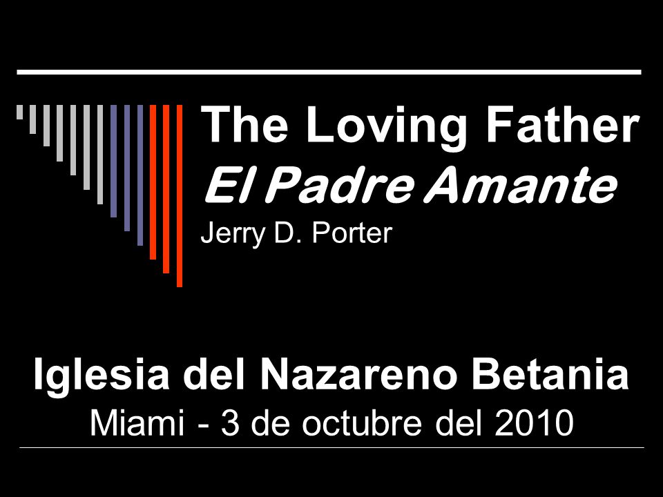 The Loving Father El Padre Amante Jerry D. Porter