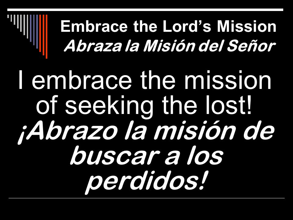 Embrace the Lord's Mission Abraza la Misión del Señor