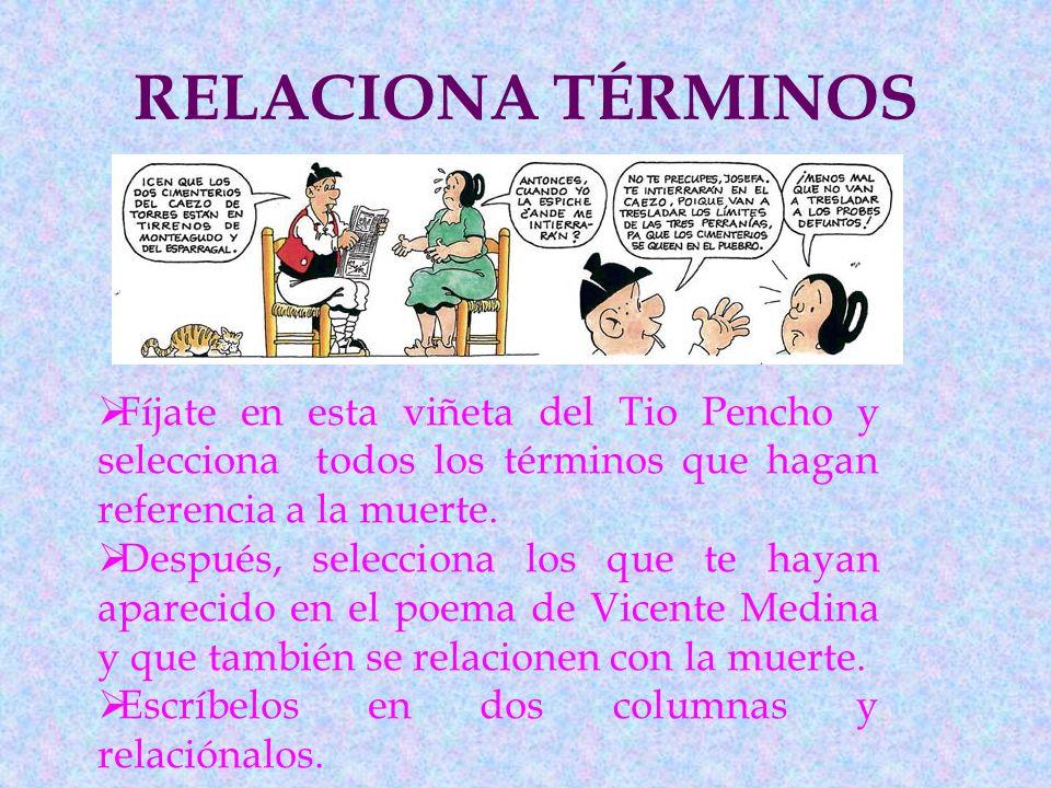 RELACIONA TÉRMINOS Fíjate en esta viñeta del Tio Pencho y selecciona todos los términos que hagan referencia a la muerte.