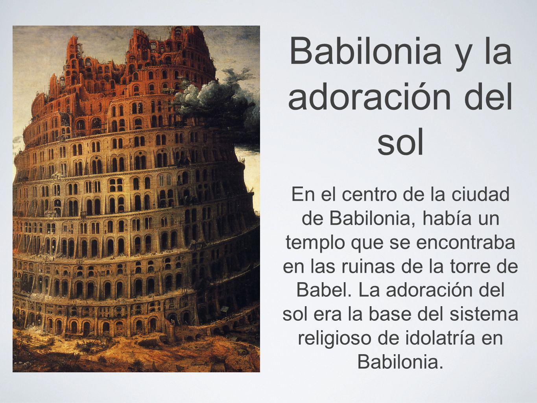Babilonia y la adoración del sol