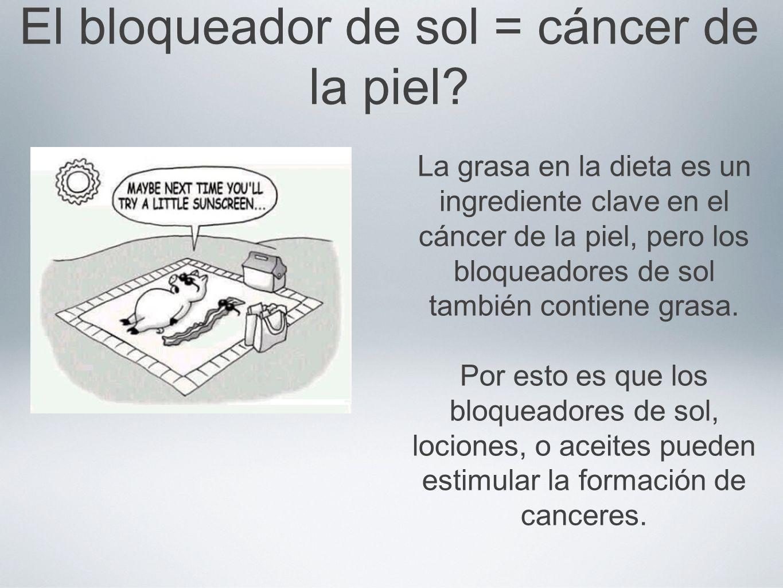 El bloqueador de sol = cáncer de la piel